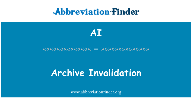 AI: Archive Invalidation