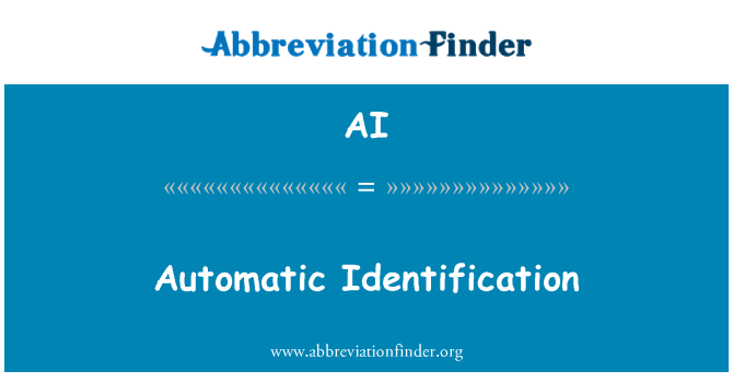 AI: Automatic Identification