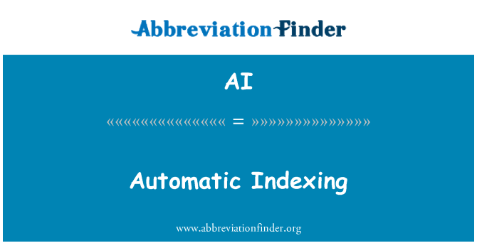 AI: Automatic Indexing