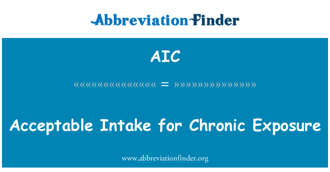 AIC: Acceptable Intake for Chronic Exposure