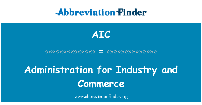 AIC: Administration for Industry and Commerce
