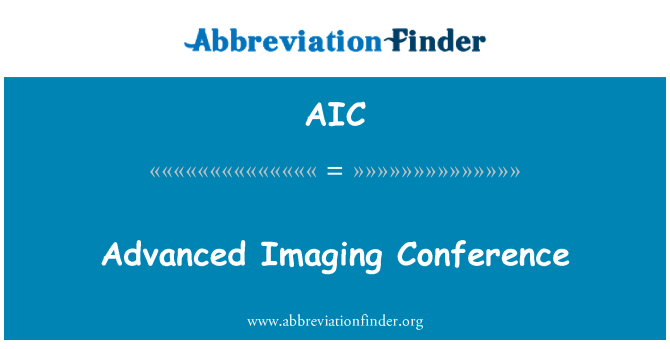 AIC: Advanced Imaging Conference
