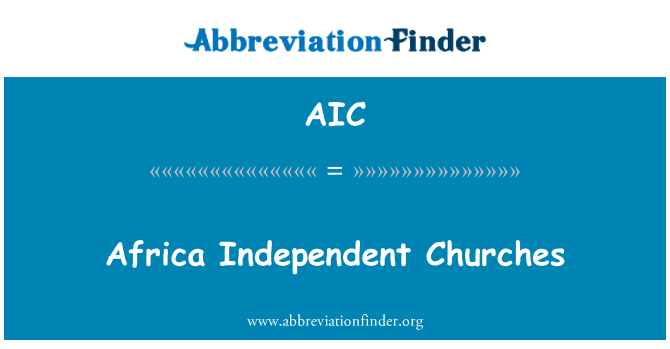 AIC: Africa Independent Churches