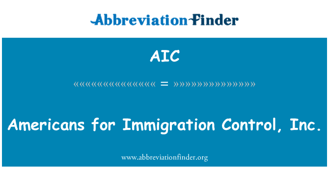 AIC: Americans for Immigration Control, Inc.