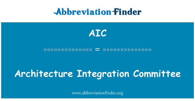 AIC: Architecture Integration Committee