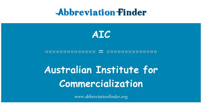 AIC: Australian Institute for Commercialization