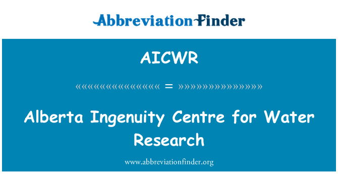 AICWR: Alberta Ingenuity Centre for Water Research