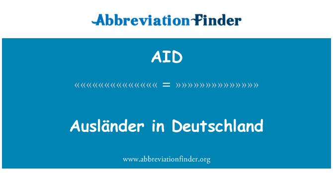 AID: Ausländer in Deutschland