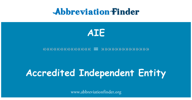 AIE: Accredited Independent Entity