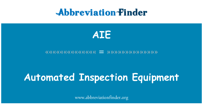 AIE: Automated Inspection Equipment