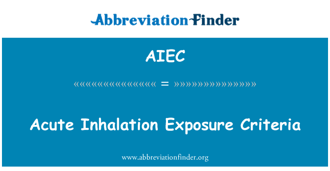 AIEC: Acute Inhalation Exposure Criteria