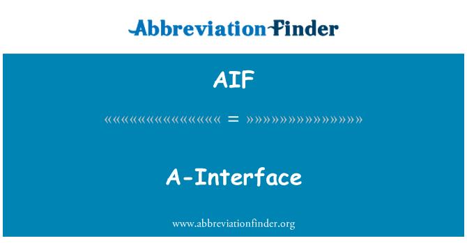 AIF: A-Interface