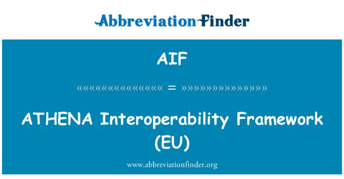 AIF: ATHENA   Interoperability Framework (EU)