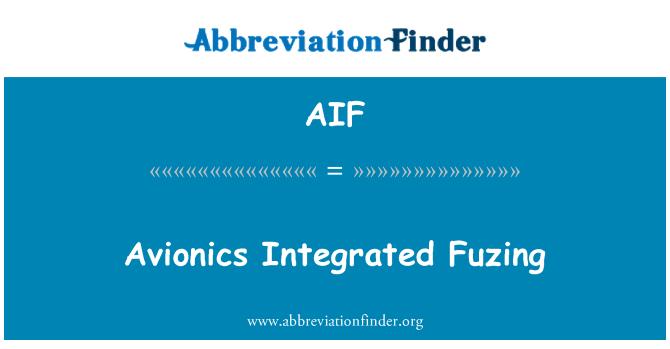 AIF: Avionics Integrated Fuzing