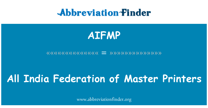 AIFMP: All India Federation of Master Printers