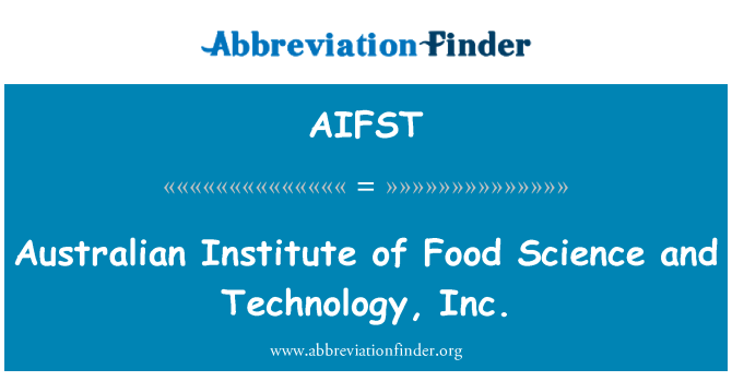 AIFST: Australian Institute of Food Science and Technology, Inc.