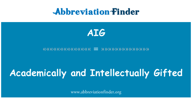 AIG: Academically and Intellectually Gifted