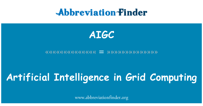AIGC: Artificial Intelligence in Grid Computing
