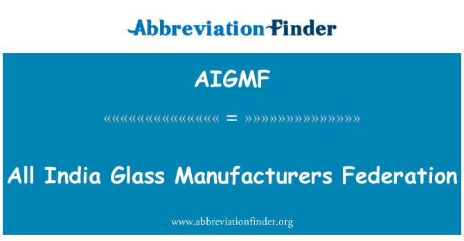 AIGMF: All India Glass Manufacturers Federation