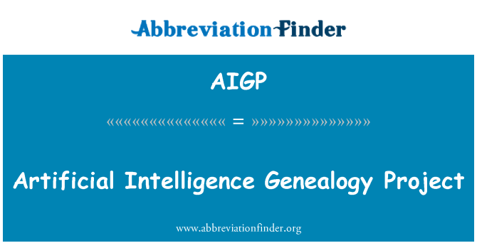 AIGP: Artificial Intelligence Genealogy Project