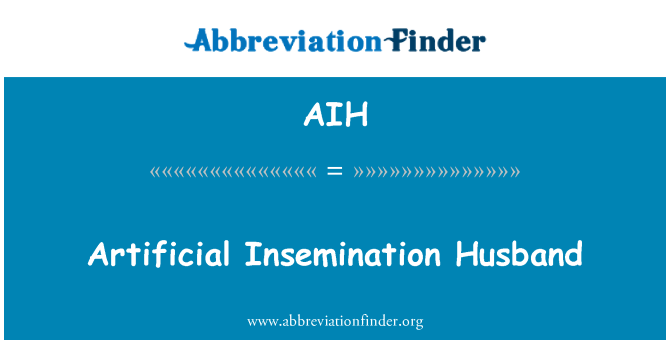 AIH: Artificial Insemination Husband
