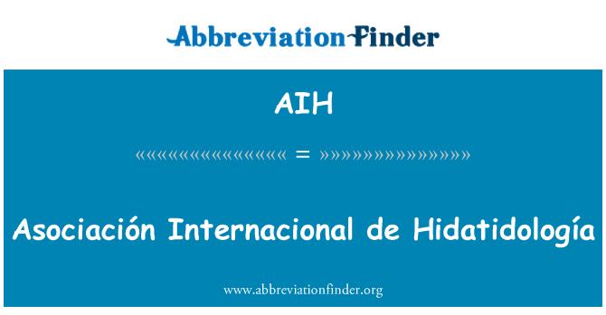 AIH: Asociación Internacional de Hidatidología