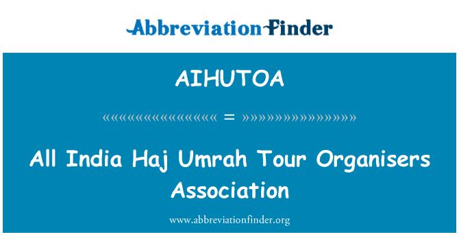 AIHUTOA: All India Haj Umrah Tour Organisers Association