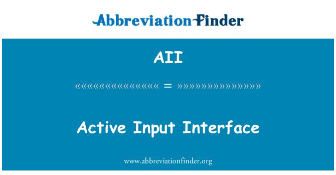 AII: Active Input Interface