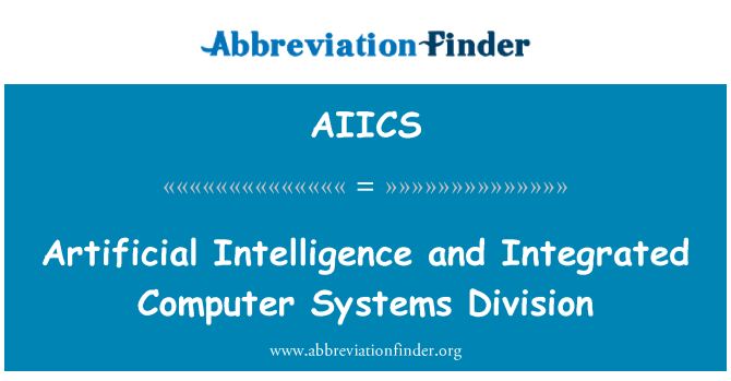 AIICS: Artificial Intelligence and Integrated Computer Systems Division