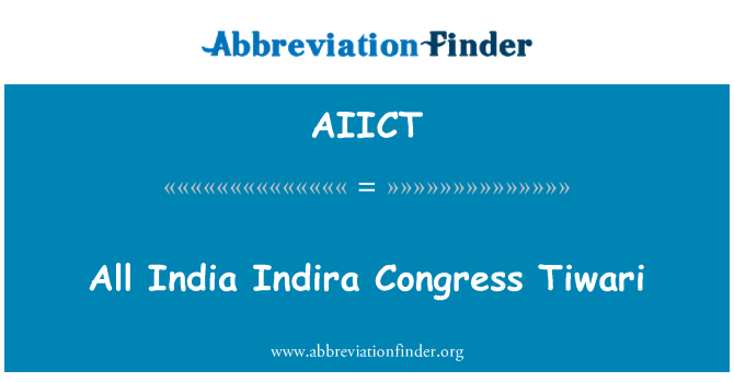 AIICT: All India Indira Congress Tiwari
