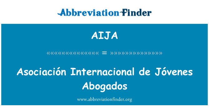 AIJA: Asociación Internacional de Jóvenes Abogados