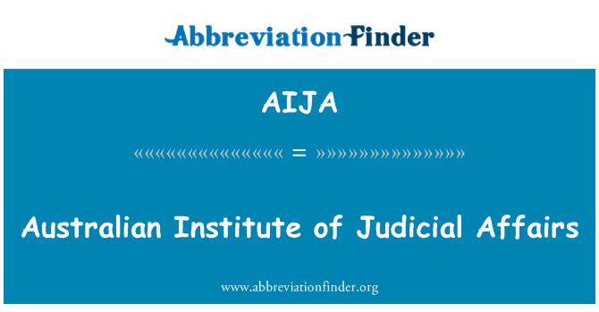 AIJA: Australian Institute of Judicial Affairs