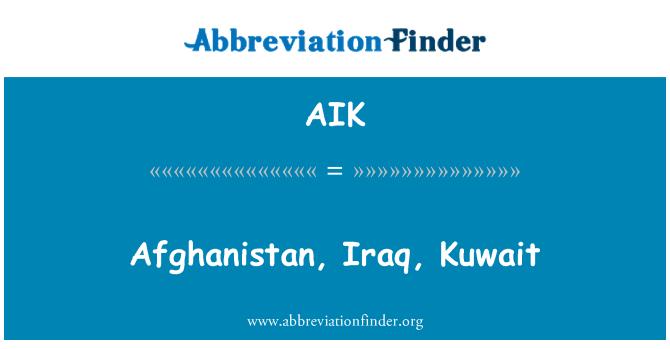 AIK: Afghanistan, Iraq, Kuwait