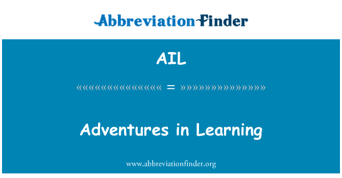 AIL: Adventures in Learning