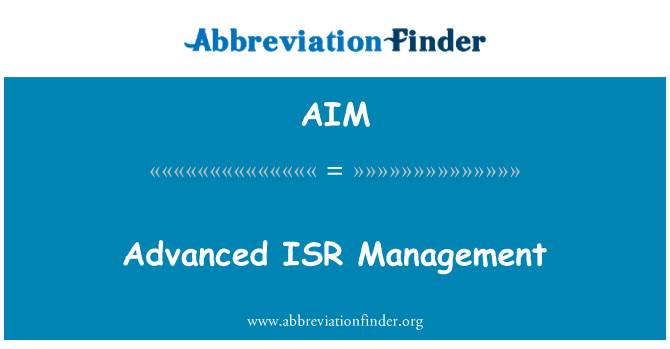AIM: Advanced ISR Management