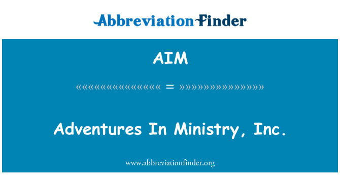 AIM: Adventures In Ministry, Inc.