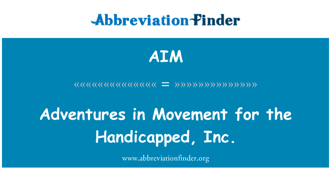 AIM: Adventures in Movement for the Handicapped, Inc.