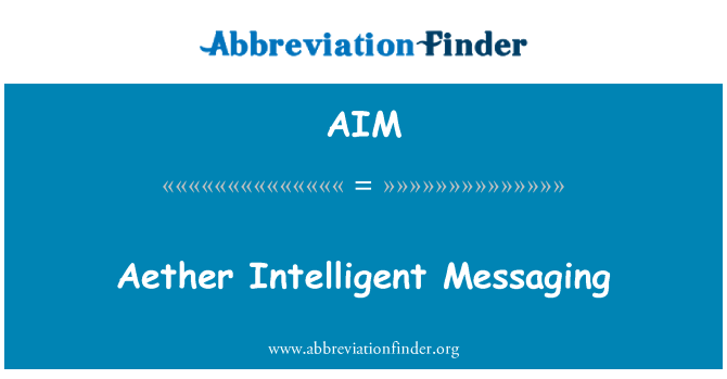 AIM: Aether Intelligent Messaging