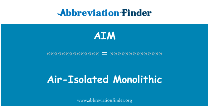 AIM: Air-Isolated Monolithic
