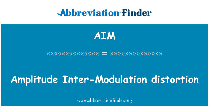 AIM: Amplitude Inter-Modulation distortion