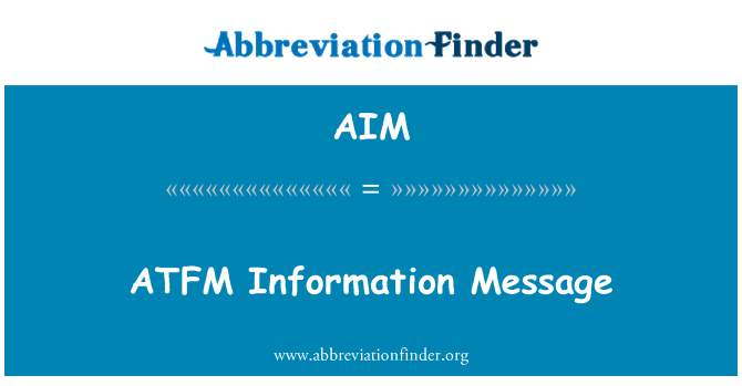 AIM: ATFM Information Message