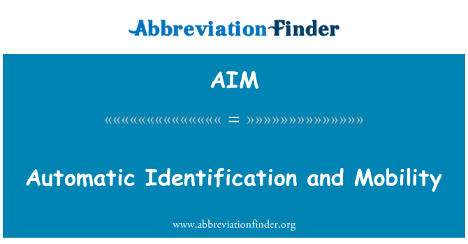 AIM: Automatic Identification and Mobility