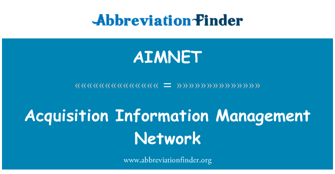 AIMNET: Acquisition Information Management Network