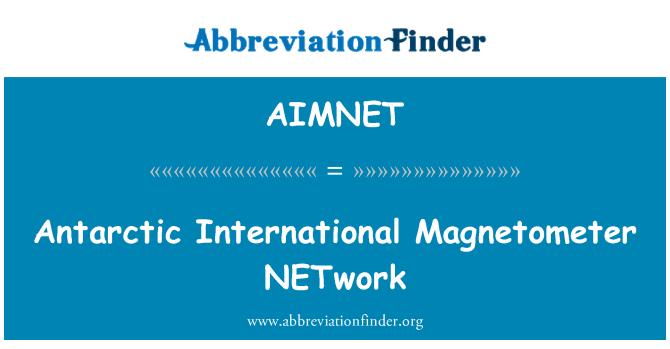 AIMNET: Antarctic International Magnetometer NETwork