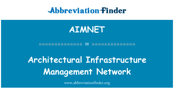 AIMNET: Architectural Infrastructure Management Network
