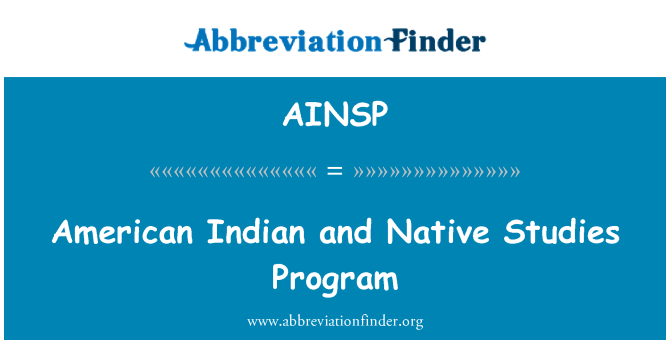 AINSP: American Indian and Native Studies Program