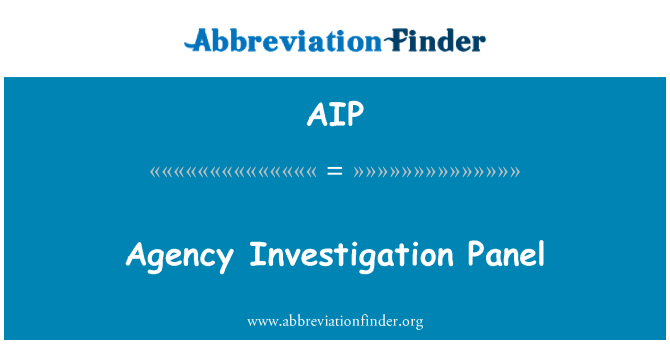 AIP: Agency Investigation Panel