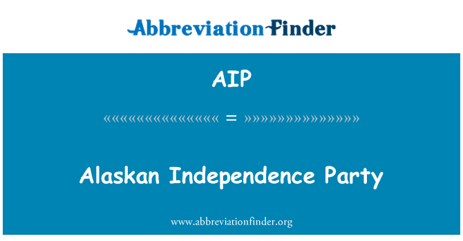 AIP: Alaskan Independence Party