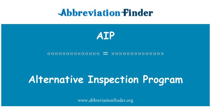 AIP: Alternative Inspection Program