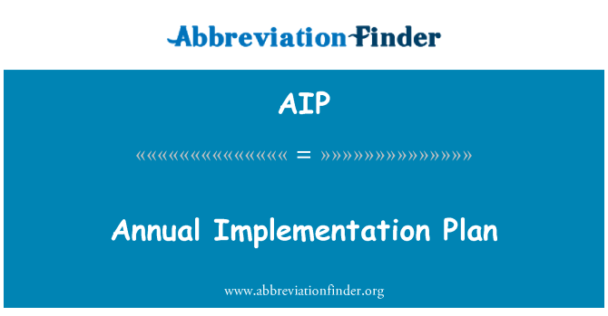 AIP: Annual Implementation Plan